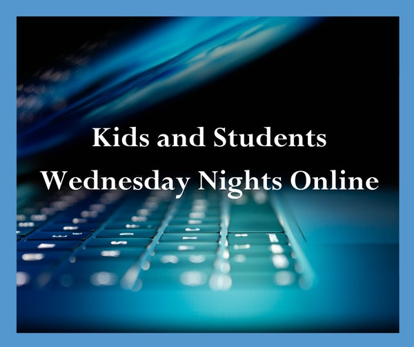 Kids And Students Wednesday Night Online 1 21
