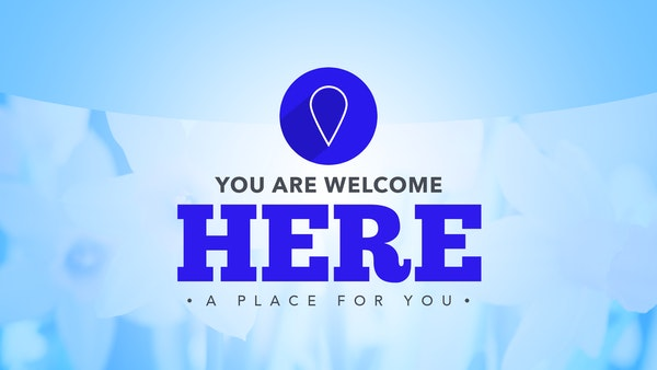 You Are Welcome Here